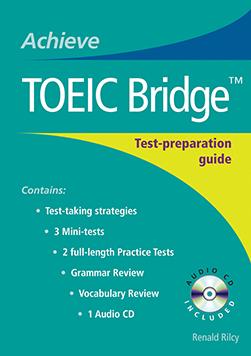 Achieve TOEIC Bridge: Test-Preparation Guide – NGL ELT Catalog